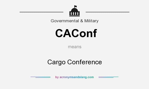 What does CAConf mean? It stands for Cargo Conference