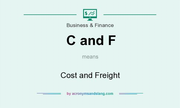 What does C and F mean? It stands for Cost and Freight