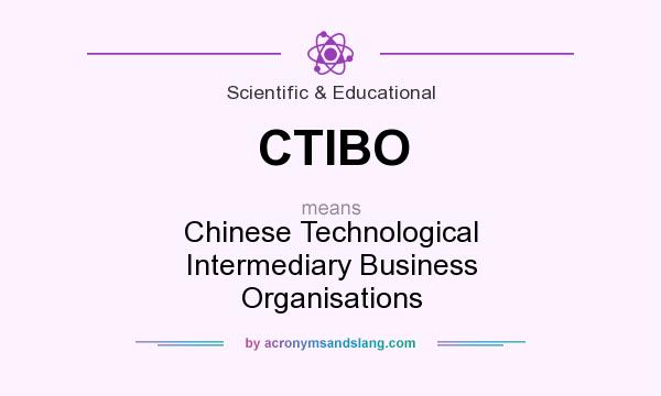 What does CTIBO mean? It stands for Chinese Technological Intermediary Business Organisations