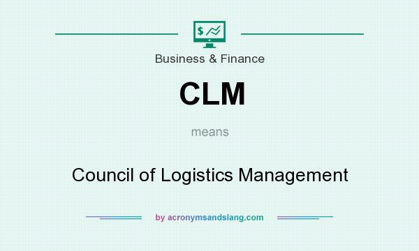 What does CLM mean? It stands for Council of Logistics Management