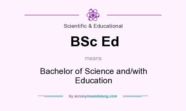 What does bsc ed mean definition of bsc ed bsc ed for Bachelor definition