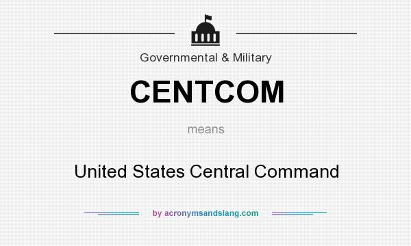 What does CENTCOM mean? It stands for United States Central Command
