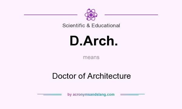 What does D.Arch. mean? It stands for Doctor of Architecture