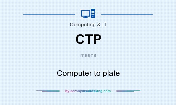 What does CTP mean? It stands for Computer to plate
