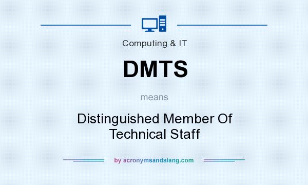 What does DMTS mean? It stands for Distinguished Member Of Technical Staff