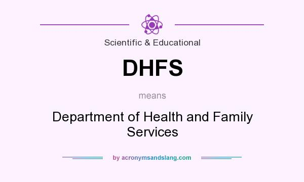 What does DHFS mean? It stands for Department of Health and Family Services