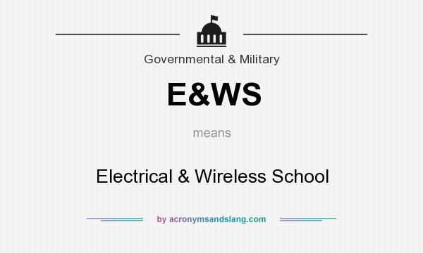 What does E&WS mean? It stands for Electrical & Wireless School