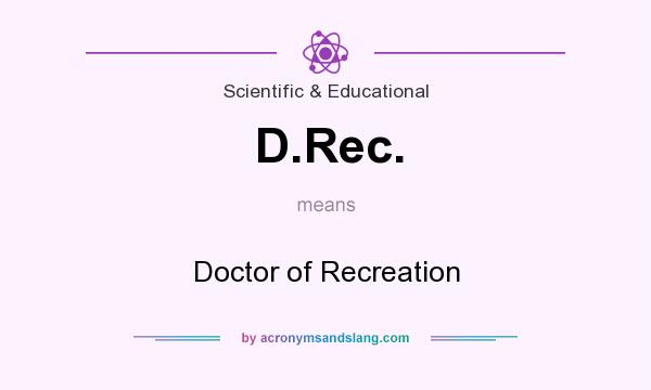 What does D.Rec. mean? It stands for Doctor of Recreation