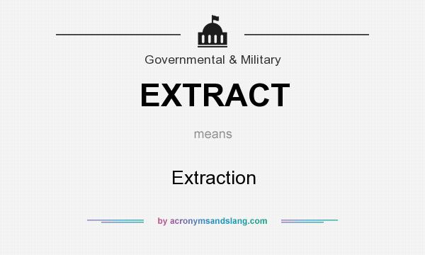 What does EXTRACT mean? It stands for Extraction
