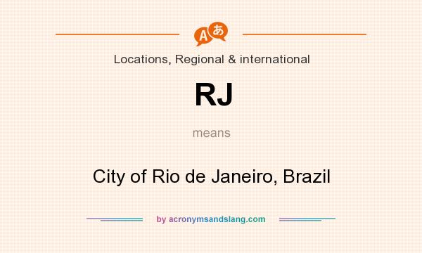 What does RJ mean? It stands for City of Rio de Janeiro, Brazil