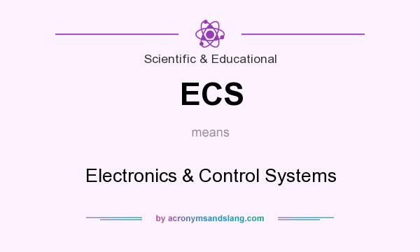 What does ECS mean? It stands for Electronics & Control Systems