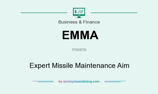 What does EMMA mean? It stands for Expert Missile Maintenance Aim