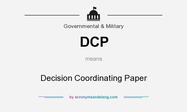 What does DCP mean? It stands for Decision Coordinating Paper
