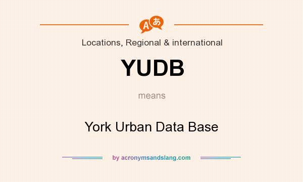 What does YUDB mean? It stands for York Urban Data Base
