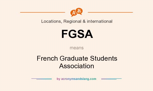 What does FGSA mean? It stands for French Graduate Students Association