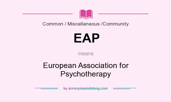 What does EAP mean? It stands for European Association for Psychotherapy