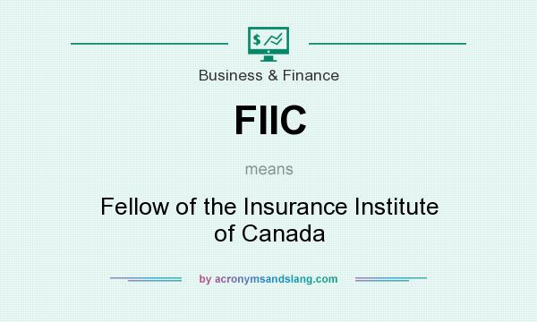 What does FIIC mean? It stands for Fellow of the Insurance Institute of Canada