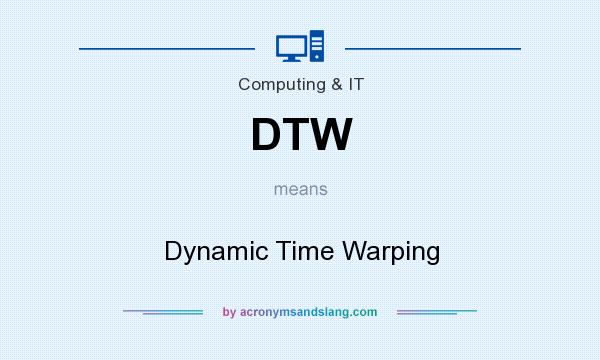What does DTW mean? It stands for Dynamic Time Warping