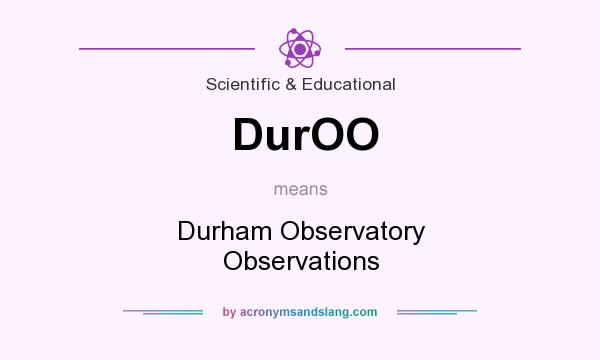 What does DurOO mean? It stands for Durham Observatory Observations