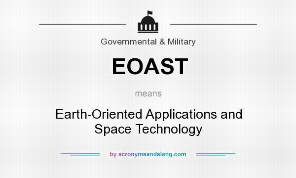 What does EOAST mean? It stands for Earth-Oriented Applications and Space Technology