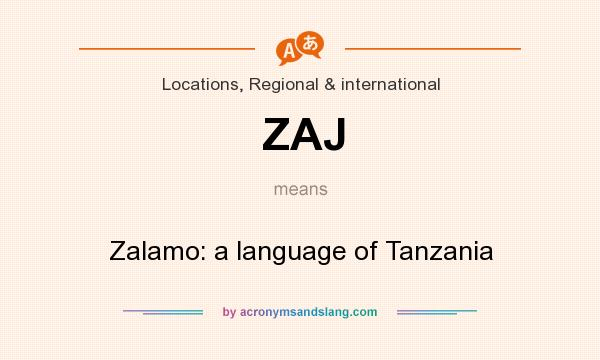 What does ZAJ mean? It stands for Zalamo: a language of Tanzania