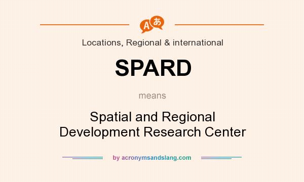 What does SPARD mean? It stands for Spatial and Regional Development Research Center