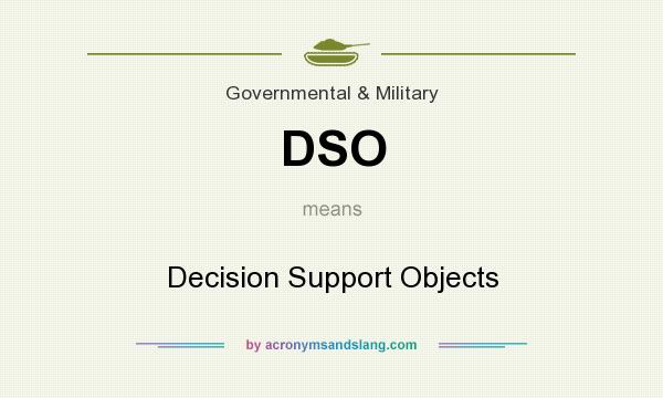 What does DSO mean? It stands for Decision Support Objects