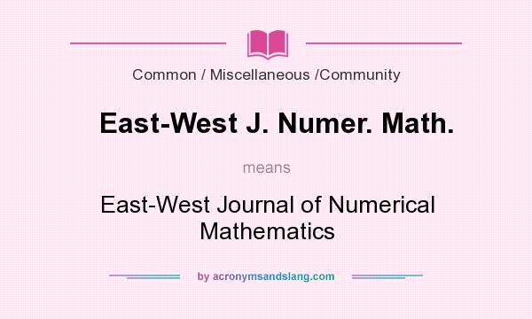 What does East-West J. Numer. Math. mean? It stands for East-West Journal of Numerical Mathematics