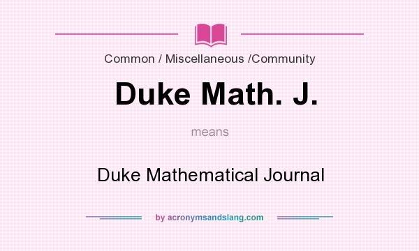 What does Duke Math. J. mean? It stands for Duke Mathematical Journal