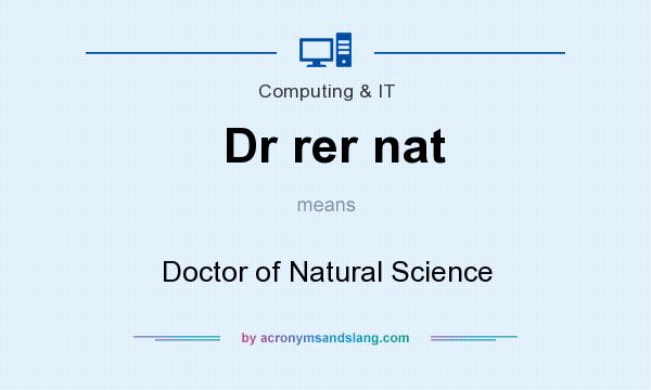 What does Dr rer nat mean? It stands for Doctor of Natural Science