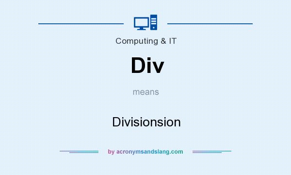 What does Div mean? It stands for Divisionsion