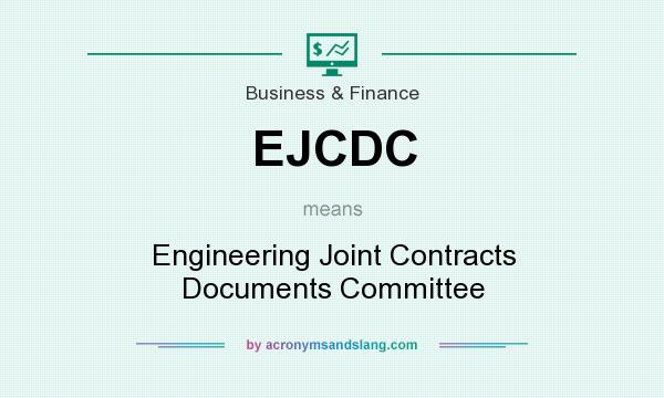 What does EJCDC mean? It stands for Engineering Joint Contracts Documents Committee