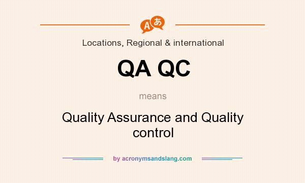 What does QA QC mean? It stands for Quality Assurance and Quality control