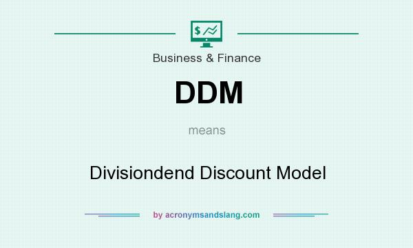 What does DDM mean? It stands for Divisiondend Discount Model