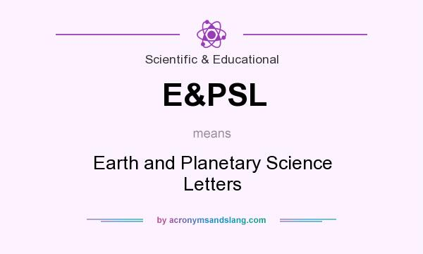 What does E&PSL mean? It stands for Earth and Planetary Science Letters