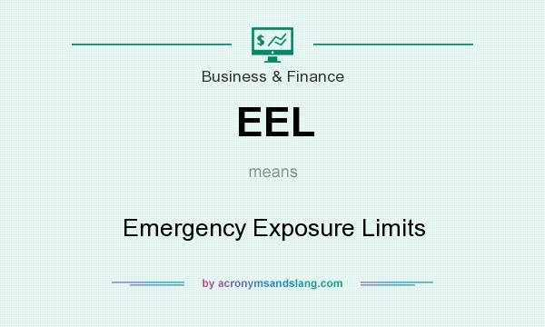 What does EEL mean? It stands for Emergency Exposure Limits
