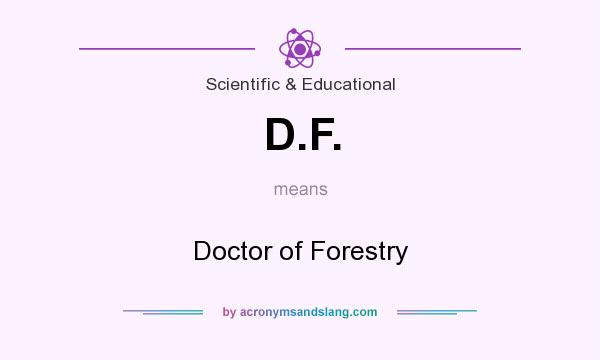 What does D.F. mean? It stands for Doctor of Forestry