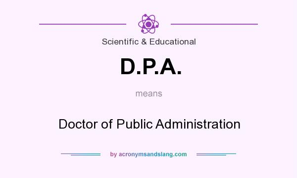 What does D.P.A. mean? It stands for Doctor of Public Administration