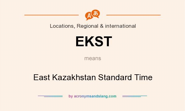 What does EKST mean? It stands for East Kazakhstan Standard Time