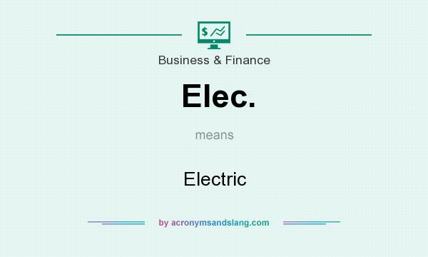 What does Elec. mean? It stands for Electric