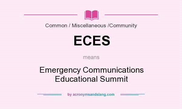 What does ECES mean? It stands for Emergency Communications Educational Summit