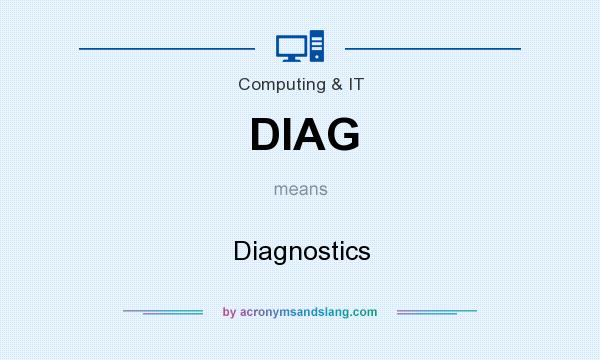 What does DIAG mean? It stands for Diagnostics