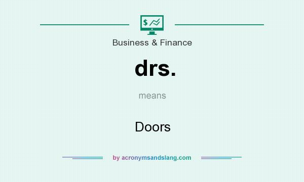 What does drs. mean? It stands for Doors