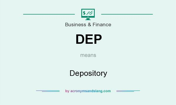 What does DEP mean? It stands for Depository