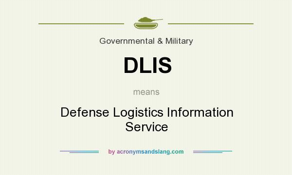What does DLIS mean? It stands for Defense Logistics Information Service