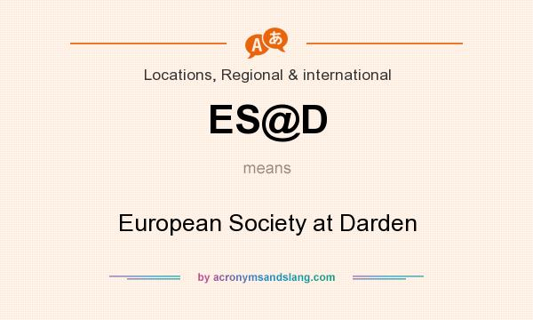 What does ES@D mean? It stands for European Society at Darden