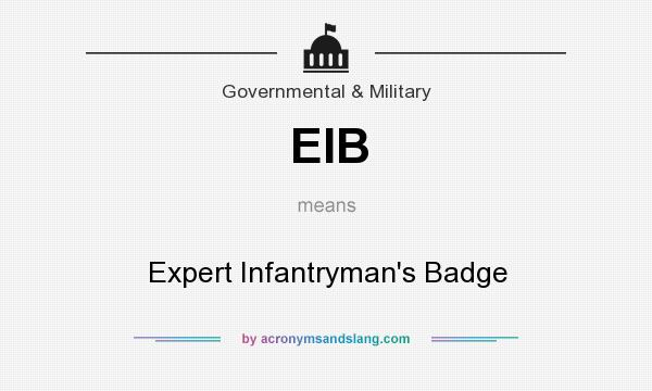What does EIB mean? It stands for Expert Infantryman`s Badge