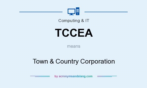 What does TCCEA mean? It stands for Town & Country Corporation