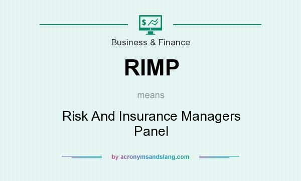 What does RIMP mean? It stands for Risk And Insurance Managers Panel