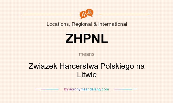 What does ZHPNL mean? It stands for Zwiazek Harcerstwa Polskiego na Litwie